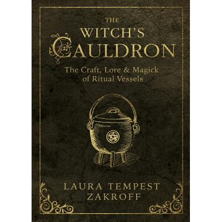 The Witch's Cauldron : The Craft, Lore & Magick of Ritual Vessels](Cauldron Witch)