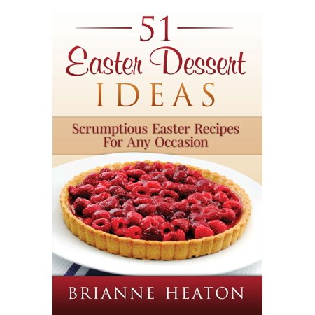 51 Easter Dessert Ideas: Scrumptious Easter Recipes For Any Occasion - eBook Middle Eastern Desserts