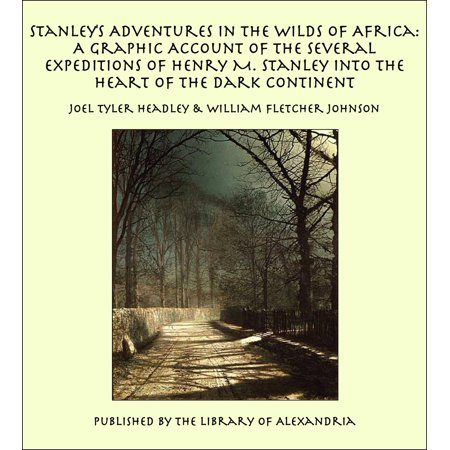 Stanry M. Stanley Into the Heart of the Dark Continent -