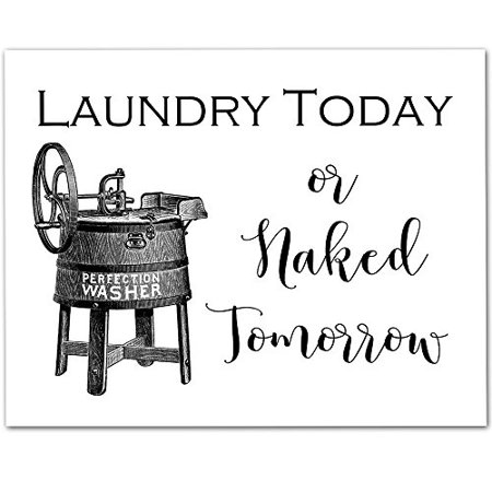 (Laundry Today or Naked Tomorrow- 11x14 Unframed Typography Art Print - Great Home Laundry Room Decor)