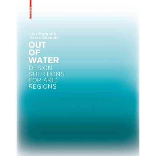 Out of Water: Design Solutions for Arid Regions