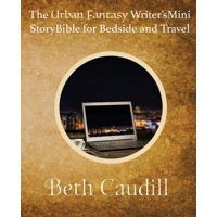 The Urban Fantasy Writer's Mini Story Bible for Bedside and Travel