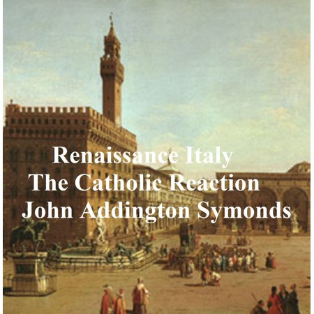 Renaissance in Italy: The Catholic Reaction, both parts in a single file - eBook