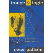 Image and Logic : A Material Culture of Microphysics