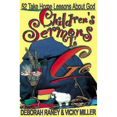Children's Sermons to Go : 52 Take Home Lessons about