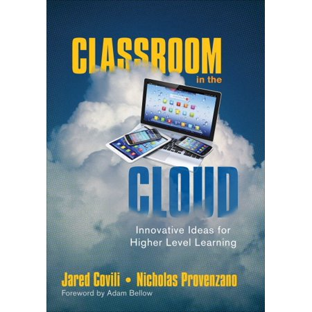 Classroom in the Cloud : Innovative Ideas for Higher Level Learning
