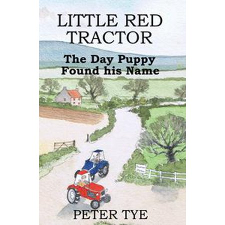 Little Red Tractor: The Day Puppy Found his Name - eBook
