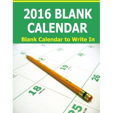 2016 Blank Calendar  Blank Calendar To Write In For 2016  Starts In December 2015 And Ends In January 2017 For 14 Full Months