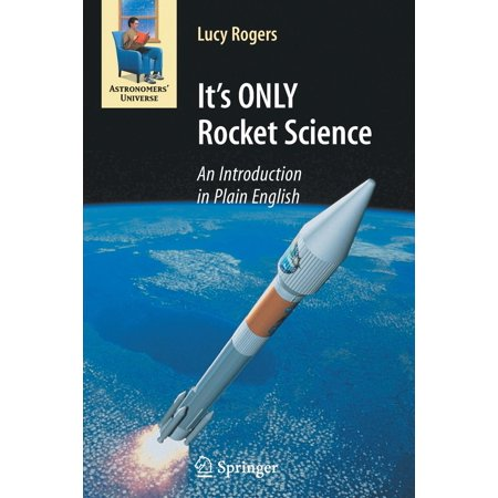 It's ONLY Rocket Science : An Introduction in Plain English