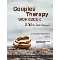 Couples Therapy Workbook: 30 Guided Conversations to Re-Connect Relationships (Paperback)