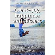 Create more joy, happiness and success - eBook