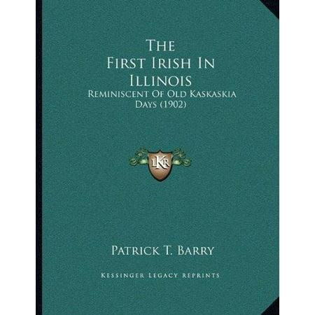The First Irish In Illinois  Reminiscent Of Old Kaskaskia Days  1902