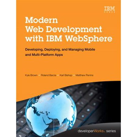 Modern Web Development with IBM Websphere : Developing, Deploying, and Managing Mobile and Multi-Platform (Best Language For Mobile App Development)