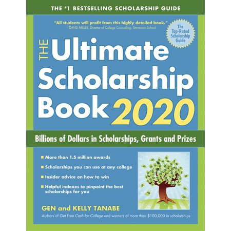 The Ultimate Scholarship Book 2020 : Billions of Dollars in Scholarships, Grants and Prizes (Things For One Dollar)