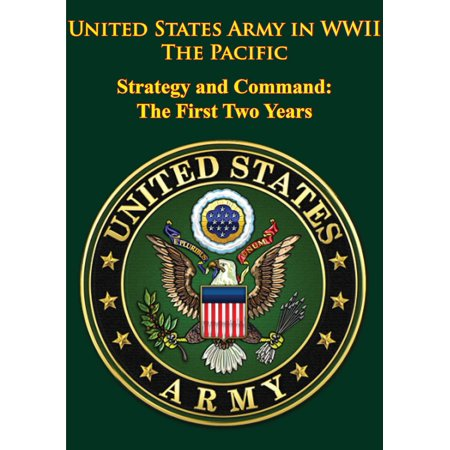 United States Army in WWII - the Pacific - Strategy and Command: the First Two Years - eBook