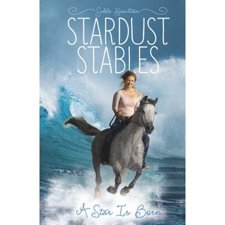 (Stardust Stables: A Star Is Born (Paperback))