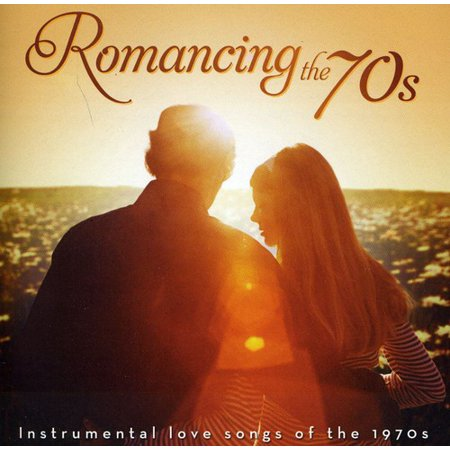 Romancing The 70s: Instrumental Love Songs Of The (Best Wedding Instrumental Music)