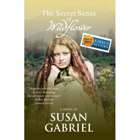 The Secret Sense of Wildflower - Southern Historical Fiction, Best Book of 2012 -