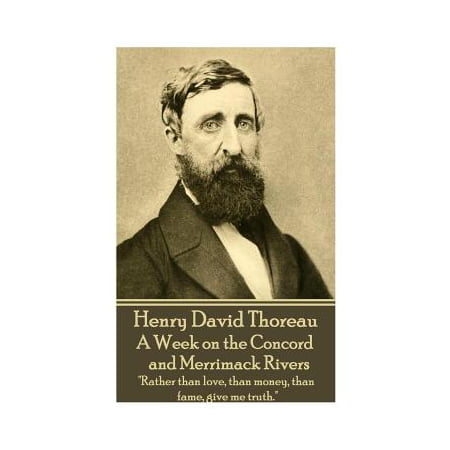 Henry David Thoreau - A Week on the Concord and Merrimack Rivers :