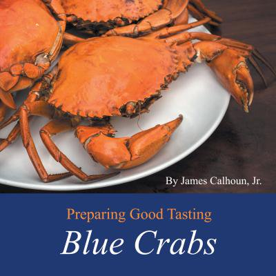 Preparing Good Tasting Blue Crabs - eBook
