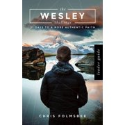 The Wesley Challenge Leader Guide : 21 Days to a More Authentic Faith
