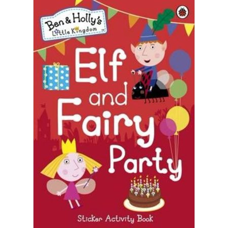 Ben and Holly's Little Kingdom: Elf and Fairy Party (Ben & Holly's Little Kingdom) (Paperback) for $<!---->