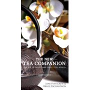 The New Tea Companion : A Guide to Teas Throughout the World
