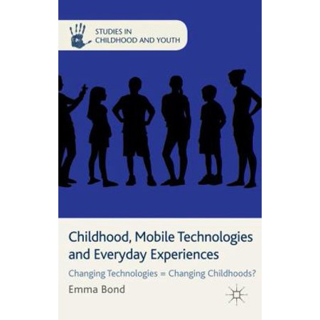Childhood  Mobile Technologies And Everyday Experiences  Changing Technologies   Changing Childhoods