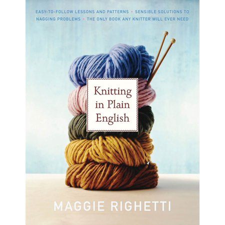Knitting in Plain English : The Only Book Any Knitter Will Ever (Knifty Knitter Stitches)