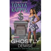 Ghostly Southern Mysteries: A Ghostly Demise : A Ghostly Southern Mystery (Paperback)