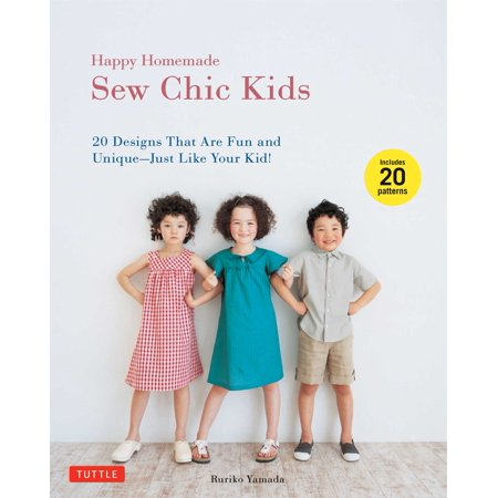 Happy Homemade: Sew Chic Kids : 20 Designs That are Fun and Unique-Just Like Your Kid!