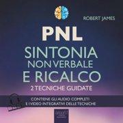 PNL. Sintonia non verbale e ricalco - Audiobook