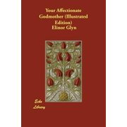 Your Affectionate Godmother (Illustrated Edition)