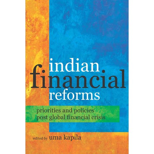 Indian Financial Reforms: Priorities and Policies Post Global Financial Crisis