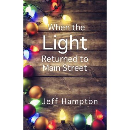 - When the Light Returned to Main Street: A Collection of Stories to Celebrate the Season - eBook