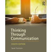 Thinking Through Communication: An Introduction to the Study of Human Communication (Paperback)
