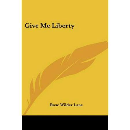 Give Me Liberty ()
