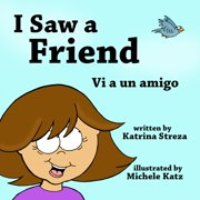 I Saw a Friend/ Vi a un amigo - eBook