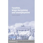 Taxation, Wage Bargaining, and Unemployment - eBook