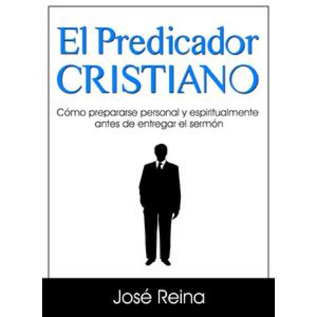 El Cristiano Y Halloween (El Predicador Cristiano: Cómo prepararse personal y espiritualmente antes de entregar el sermón -)
