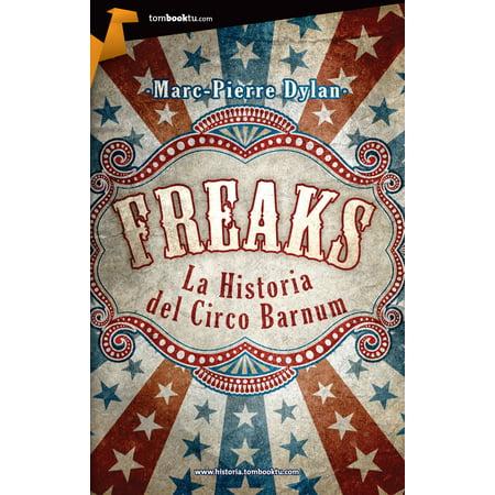 Freaks. La historia del Circo Barnum - - Cinco Toys