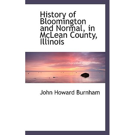 History of Bloomington and Normal, in McLean County, Illinois (Party City Bloomington Illinois)