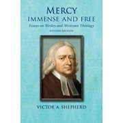 Mercy Immense and Free : Essays in Wesleyan History and Theology