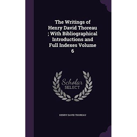 The Writings of Henry David Thoreau; With Bibliographical Introductions and Full Indexes Volume 6 - image 1 de 1