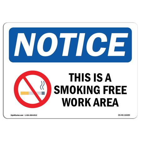 OSHA Notice Sign - NOTICE This Is A Smoke Free Workplace With Symbol | Choose from: Aluminum, Rigid Plastic or Vinyl Label Decal | Protect Your Business, Work Site, Warehouse -