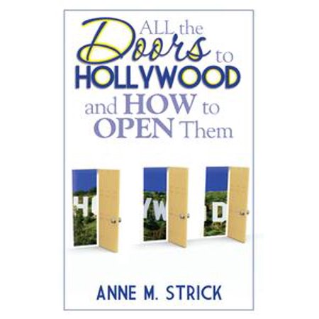 All The Doors To Hollywood And How To Open Them - - Hollywood Them