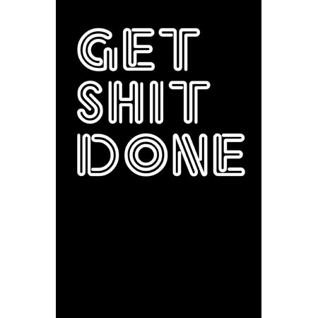 Get Shit Done (Notebook) (Cover Case Notebook)