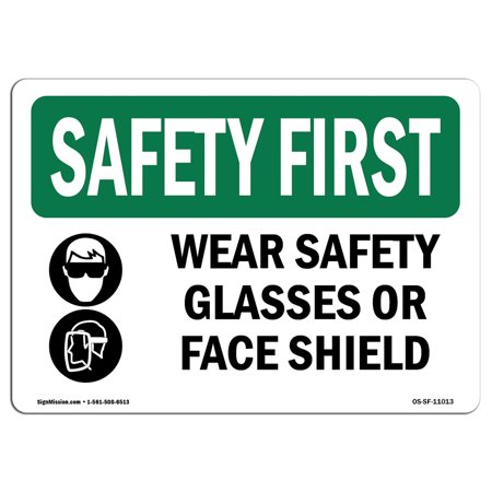 OSHA SAFETY FIRST Sign - Wear Safety Glasses Or Face Shield With Symbol | Choose from: Aluminum, Rigid Plastic or Vinyl Label Decal | Protect Your Business, Work Site, Warehouse (Glasses Type For Round Face)