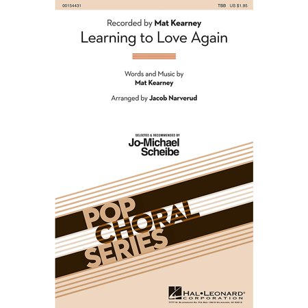 Hal Leonard Learning to Love Again (Selected by Jo-Michael Scheibe) TBB by Mat Kearney arranged by Jacob (Mat Kearney)