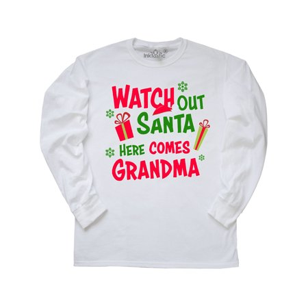 - Watch out Santa here comes Grandma with Santa Hat Presents and Long Sleeve T-Shirt